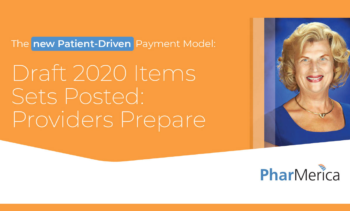 The new Patient-Driven Payment Model: Draft 2020 Items Sets Posted: Providers Prepare
