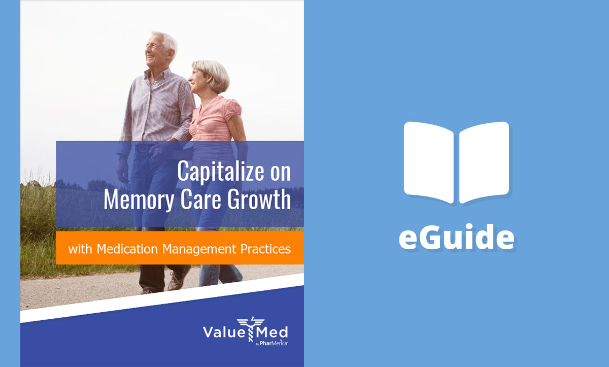 Capitalize on Memory Care Growth with Medication Management Practices